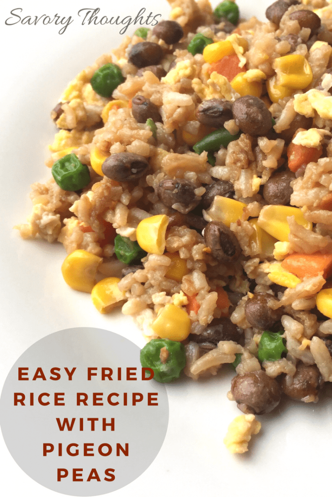30 minutes or less Easy Fried Rice Recipe With Pigeon Peas. Addictive way to use leftover rice to create a one pot meal. Savory Thoughts | #friedrice #easyfriedricerecipe #pigeonpeas #peas #chinesefood #leftoverrice