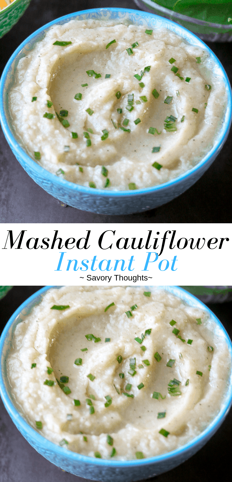 Mashed Cauliflower Instant Pot Pinterst Pin in blue bowls with black and blue writing.