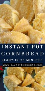 Instant Pot Cornbread Recipe Pin with white words on blue background