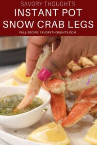 Instant Pot Crab Legs Pinterest Pin. 5-minute, succulent, fast, and enjoyable instant pot crab legs with an irresistible butter garlic sauce. Perfect for the summer outings! #instantpotcrablegs #garlicbuttersauce #crablegs #snowcrablegs #savorythoughts