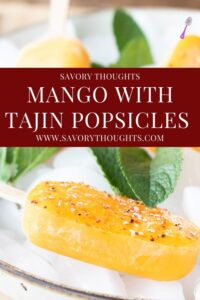 Mango With Tajin Popsicles Pinterest Pin - Savory Thoughts